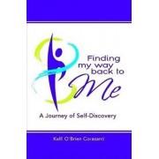 Finding My Way Back to Me by Kelli O'Brien Corasanti