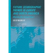 Future Demographic Trends in Europe and North America by Wolfgang Lutz