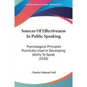 Sources of Effectiveness in Public Speaking by Charles Edmund Neil