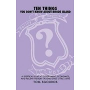 Ten Things You Don't Know About Rhode Island by Tom Sgouros