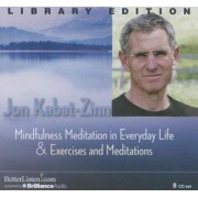 Mindfulness Meditation in Everyday Life and Exercises & Meditations by Jon Kabat-Zinn