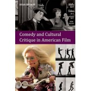 Comedy and Cultural Critique in American Film by Ryan Bishop