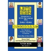Let's Sign Introduction to British Sign Language (BSL) Early Years Curriculum Tutor Book by Debra May