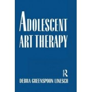Adolescent Art Therapy by Debra Greenspoon Linesch