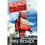 Resnick on the Loose by Mike Resnick