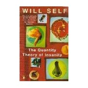 The quantity theory of insanity - Will Self - Livre