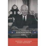 Historical Dictionary of the Eisenhower Era by Burton I. Kaufman