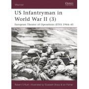 US Infantryman in World War II: European Theater of Operations 1944-45 Pt.3 by CSM.(Ret.) Robert S. Rush
