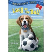 Lucy on the Ball by Ilene Cooper