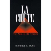 La Chute by Terrence E Dunn