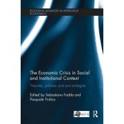 The Economic Crisis in Social and Institutional Context: Theories, Policies and Exit Strategies