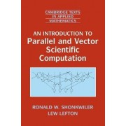 An Introduction to Parallel and Vector Scientific Computation by Ronald W. Shonkwiler
