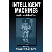 Intelligent Machines by Clarence W. De Silva