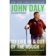 My Life in and Out of the Rough by John Daly
