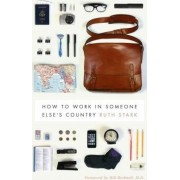 How to Work in Someone Else's Country by Ruth D. Stark