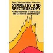 Symmetry and Spectroscopy by Daniel C. Harris