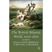 The British Atlantic World, 1500-1800 by David Armitage