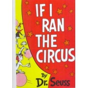 If I Ran the Circus by Seuss Dr