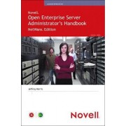 NetWare and Novell Open Enterprise Server Administrator's Handbook by Jeffrey Harris
