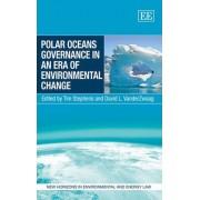 Polar Oceans Governance in an Era of Environmental Change by Tim Stephens