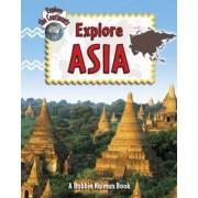 Explore Asia by Bobbie Kalman