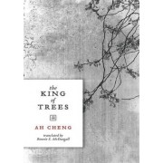 The King of Trees by Ah Cheng