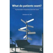 What Do Patients Want? by Christine A. S. Hill