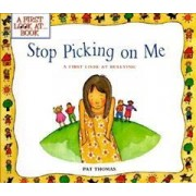 Stop Picking on Me! by Pat Thomas CMI