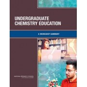 Undergraduate Chemistry Education by Chemical Sciences Roundtable