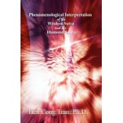 Phenomenological Interpretation of the Wisdom Sutra and the Diamond Sutra by Ph.D. Tran
