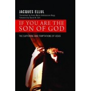 If You Are the Son of God by Jacques Ellul