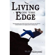 Living on the Edge by Wale Akinyemi