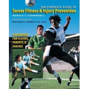 The Complete Guide to Soccer Fitness and Injury Prevention by Donald T. KirKendall