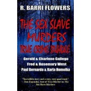The Sex Slave Murders True Crime Bundle by R Barri Flowers