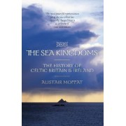 The Sea Kingdoms by Alistair Moffat
