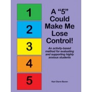 "A ""5"" Could Make Me Lose Control!: An Activity-Based Method for Evaluating and Supporting Highly Anxious Students"