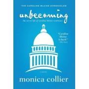 Unbecoming - The Secret Life of Caroline Blaine Continues