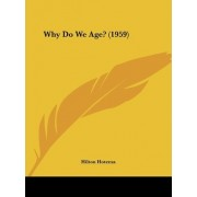 Why Do We Age? (1959) by Hilton Hotema