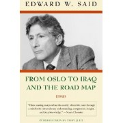 From Oslo to Iraq and the Road Map by Professor Edward W Said