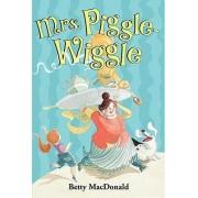 Mrs. Piggle-Wiggle by Betty MacDonald