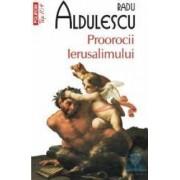 Top 10 - Prorocii Ierusalimului - Radu Aldulescu