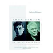 Selected Essays of John Berger by John Berger