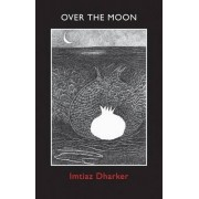 Over the Moon by Imtiaz Dharker