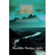 Snake River Secret by Maureen Meehan Aplin