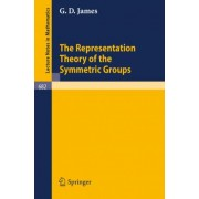 The Representation Theory of the Symmetric Groups by G.D. James