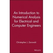 An Introduction to Numerical Analysis for Electrical and Computer Engineers by Christopher J. Zarowski