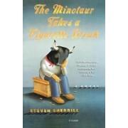 The Minotaur Takes a Cigarette Break by Steven Sherrill