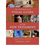 The HarperCollins Visual Guide to the New Testament: What Archaeology Reveals about the First Christians by Jonathan L. Reed