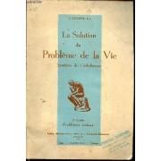 La Solution Du Probleme De La Vie - Cahier 5 : Problemes Sociaux / Synthese Du Catholicisme.