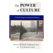 The Power of Culture by Richard Wightman Fox